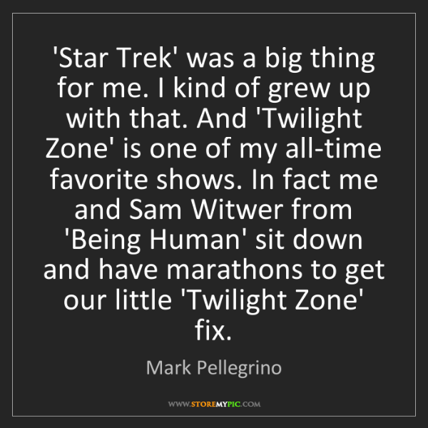 Mark Pellegrino: 'Star Trek' was a big thing for me. I kind of grew up...