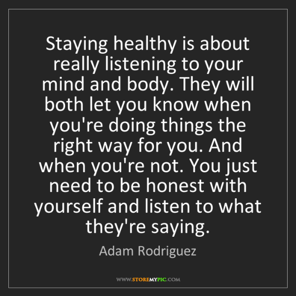 Adam Rodriguez: Staying healthy is about really listening to your mind...