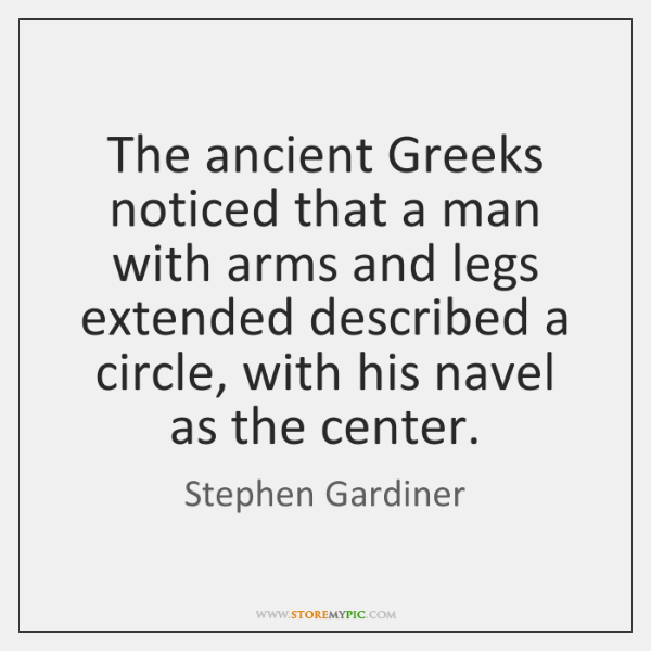 The ancient Greeks noticed that a man with arms and legs extended ...