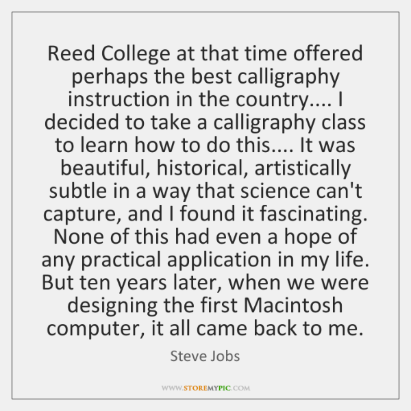Reed College at that time offered perhaps the best calligraphy instruction in ...