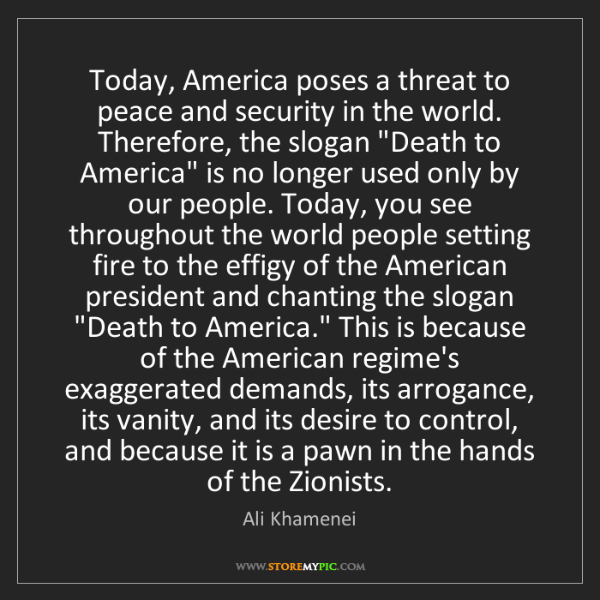 Ali Khamenei: Today, America poses a threat to peace and security in...