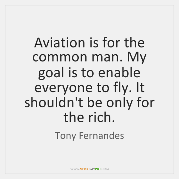 Aviation is for the common man. My goal is to enable everyone ...