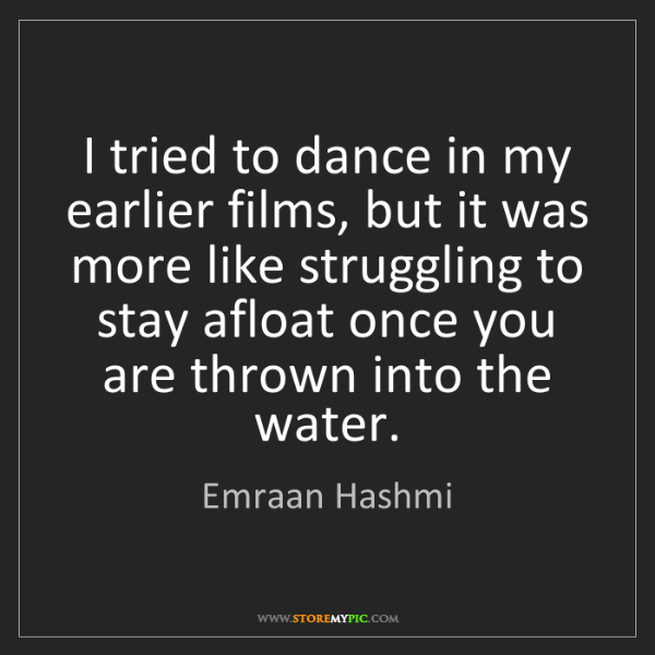 Emraan Hashmi: I tried to dance in my earlier films, but it was more...