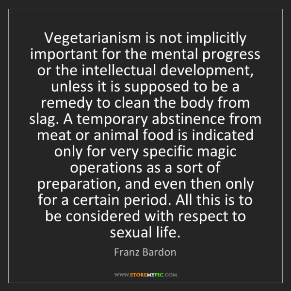 Franz Bardon: Vegetarianism is not implicitly important for the mental...
