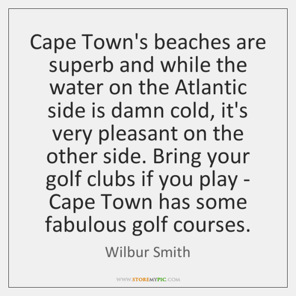 Cape Town's beaches are superb and while the water on the Atlantic ...