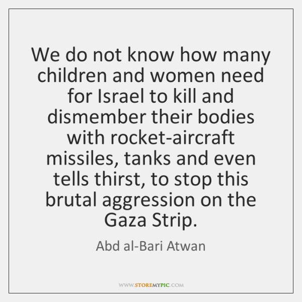 We do not know how many children and women need for Israel ...