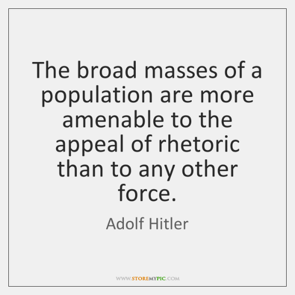 The broad masses of a population are more amenable to the appeal ...