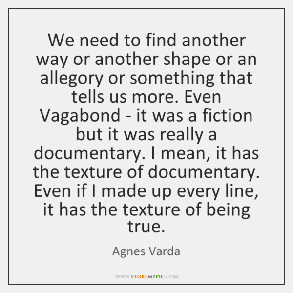 We need to find another way or another shape or an allegory ...
