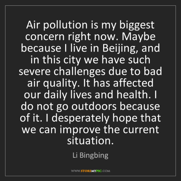 Li Bingbing: Air pollution is my biggest concern right now. Maybe...