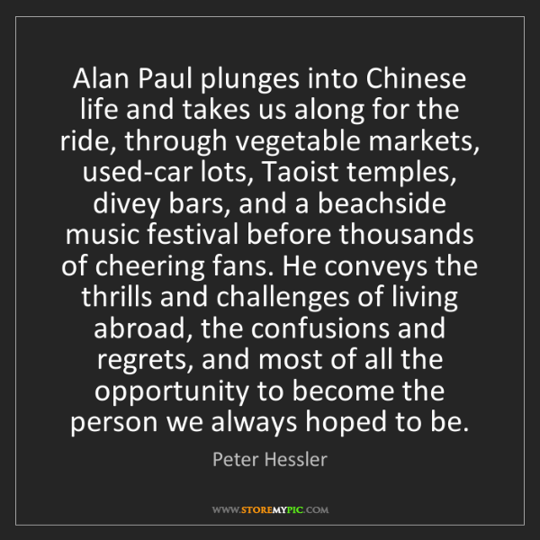 Peter Hessler: Alan Paul plunges into Chinese life and takes us along...