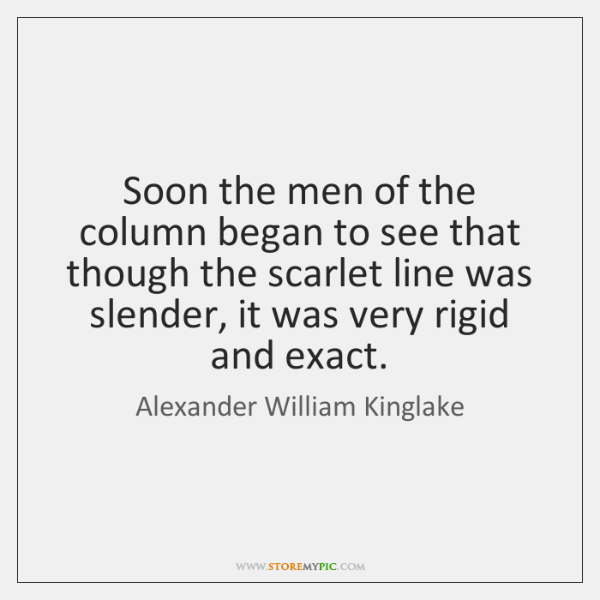 Soon the men of the column began to see that though the ...
