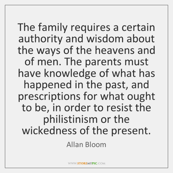 The family requires a certain authority and wisdom about the ways of ...