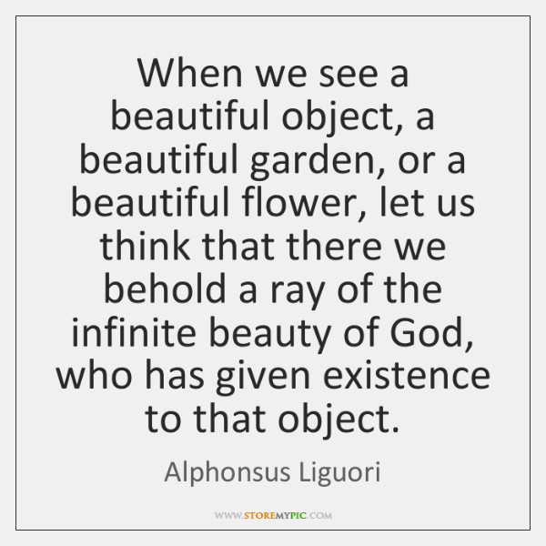 When we see a beautiful object, a beautiful garden, or a beautiful ...