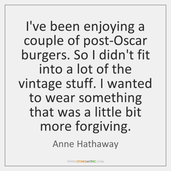 I've been enjoying a couple of post-Oscar burgers. So I didn't fit ...