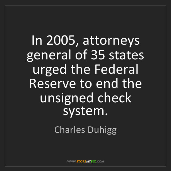 Charles Duhigg: In 2005, attorneys general of 35 states urged the Federal...