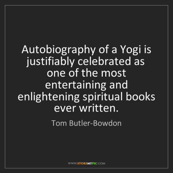 Tom Butler-Bowdon: Autobiography of a Yogi is justifiably celebrated as...
