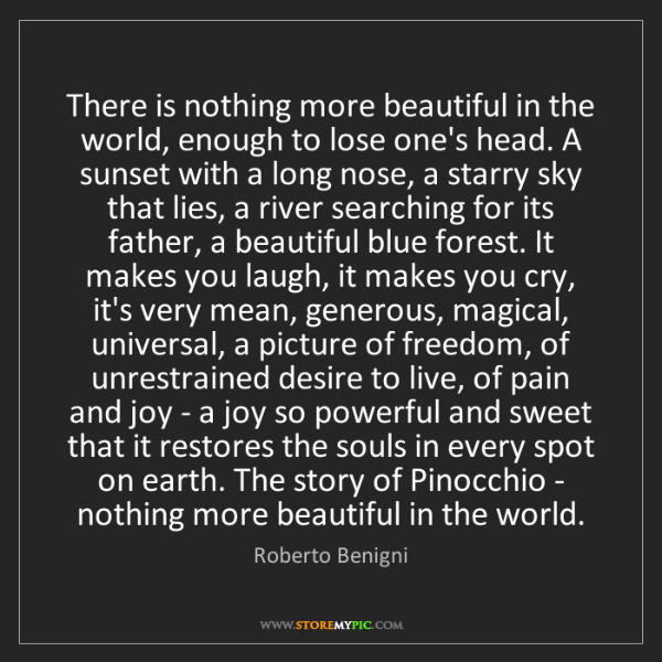 Roberto Benigni: There is nothing more beautiful in the world, enough...