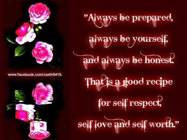 Always be prepared always be yourself and always be honest