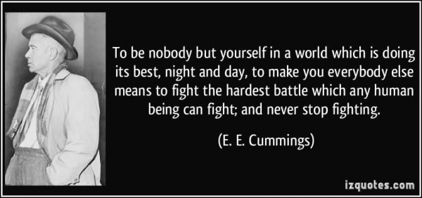 To be nobody but yourself in a world which is doing its best night and day 001