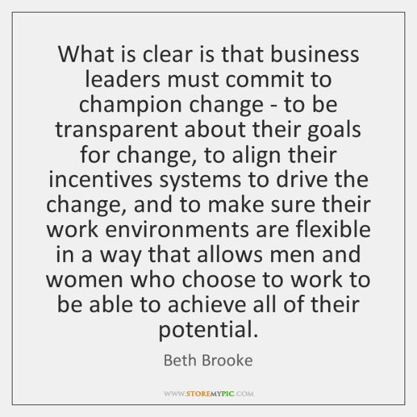 What is clear is that business leaders must commit to champion change ...