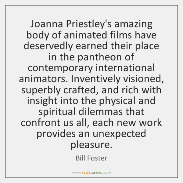 Joanna Priestley's amazing body of animated films have deservedly earned their place ...