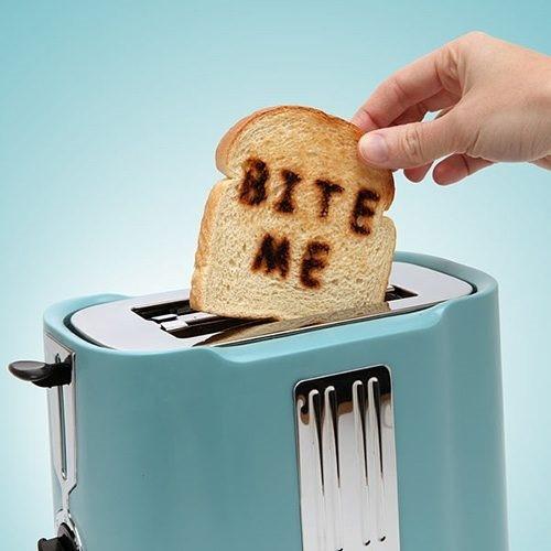 Bite me toast