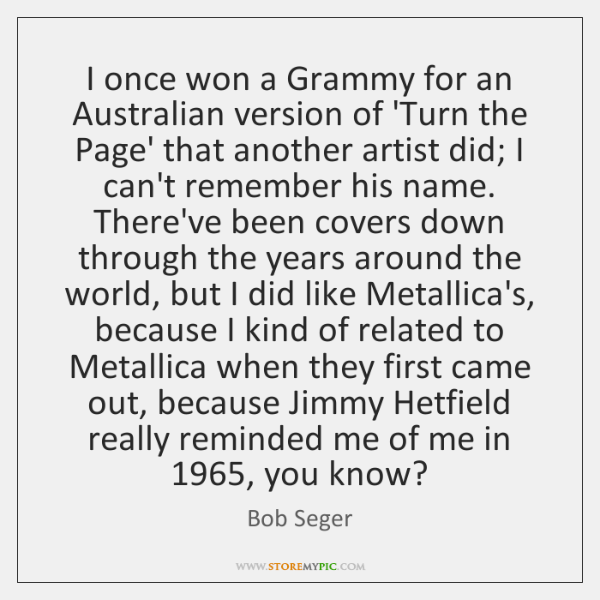 I once won a Grammy for an Australian version of 'Turn the ...