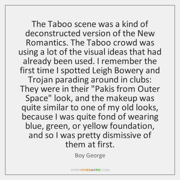 The Taboo scene was a kind of deconstructed version of the New ...