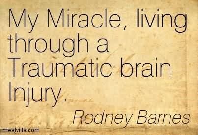 My miracle living through a traumatic brain injury