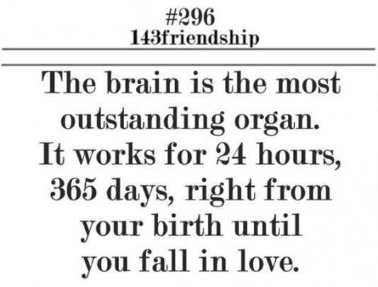 The brain is the most outstanding organ it works for 24 hours 365 days 002