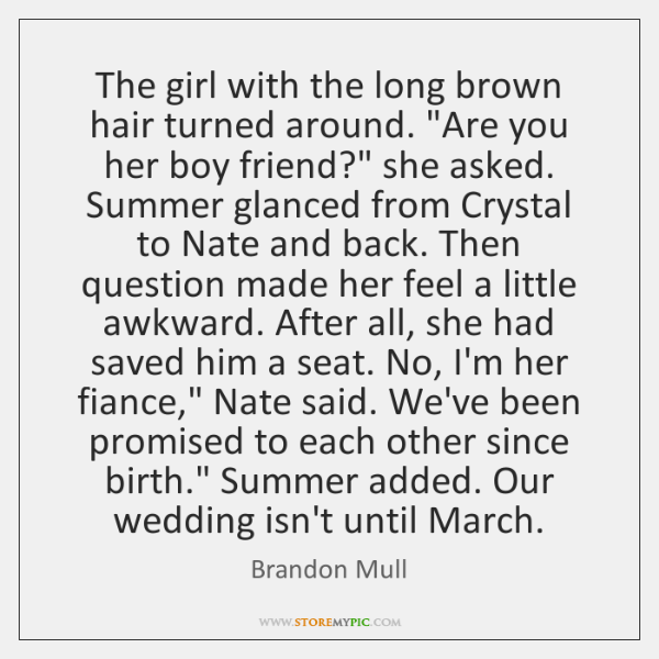 """The girl with the long brown hair turned around. """"Are you her ..."""