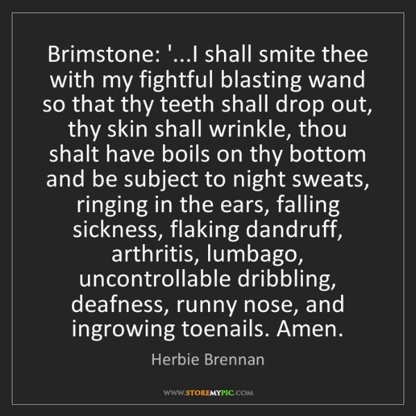 Herbie Brennan: Brimstone: '...I shall smite thee with my fightful blasting...
