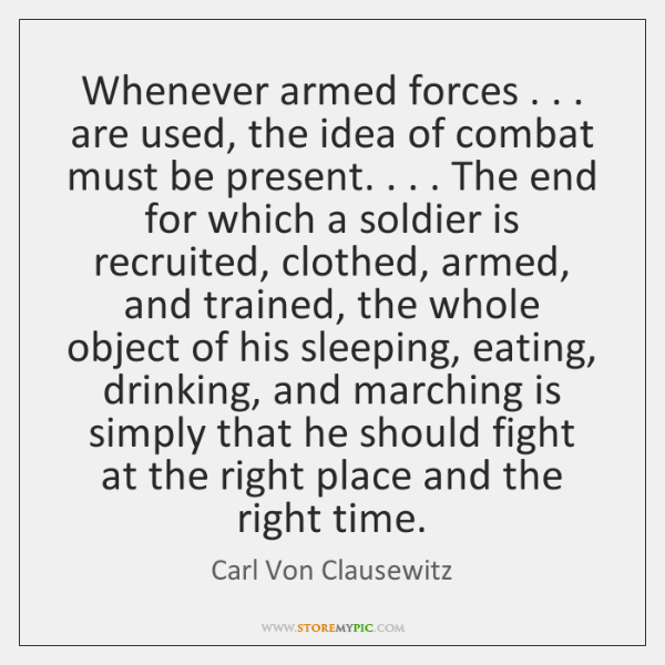 Whenever armed forces . . . are used, the idea of combat must be present. . . . ...