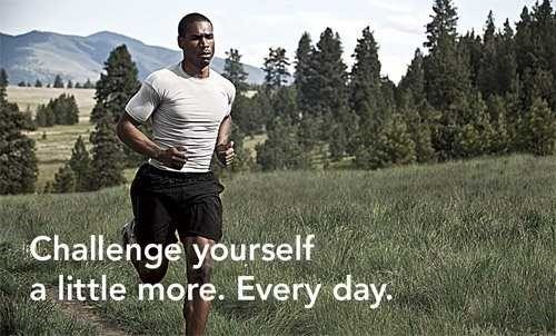 Challenge yourself a little more everyday