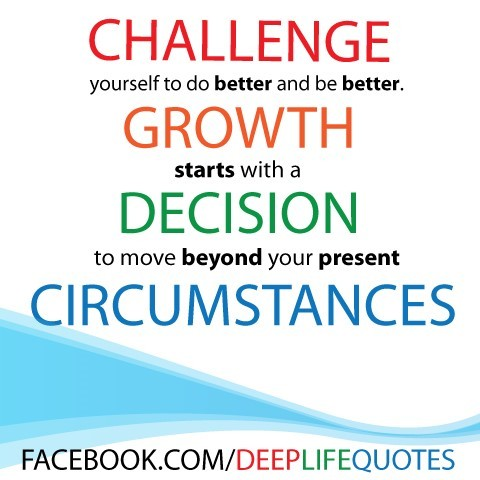 Challenge yourself to do better and be better growth