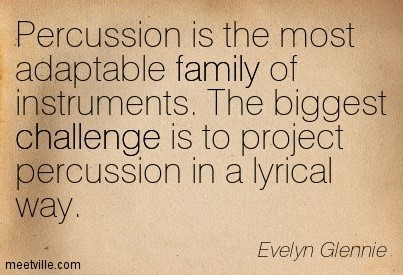 Percussion is the most adaptable family of instruments