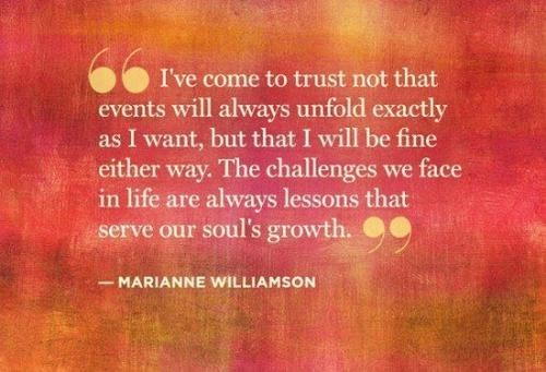 The challenges we face in life are always lesoons that serve our souls growth