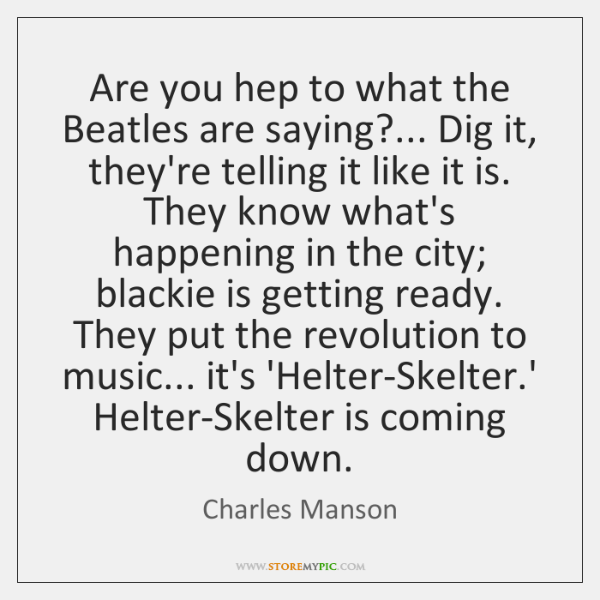 Are you hep to what the Beatles are saying?... Dig it, they're ...