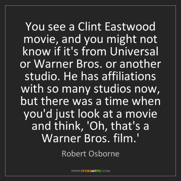 Robert Osborne: You see a Clint Eastwood movie, and you might not know...