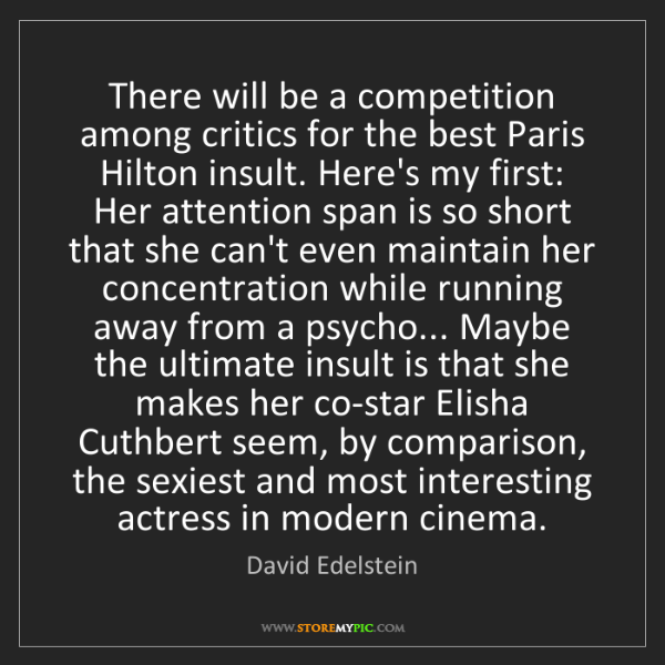David Edelstein: There will be a competition among critics for the best...