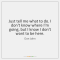 dan-john-just-tell-me-what-to-do-i-quote-on-storemypic-c3980