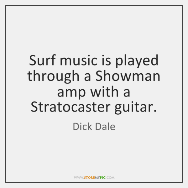 Surf music is played through a Showman amp with a Stratocaster guitar.