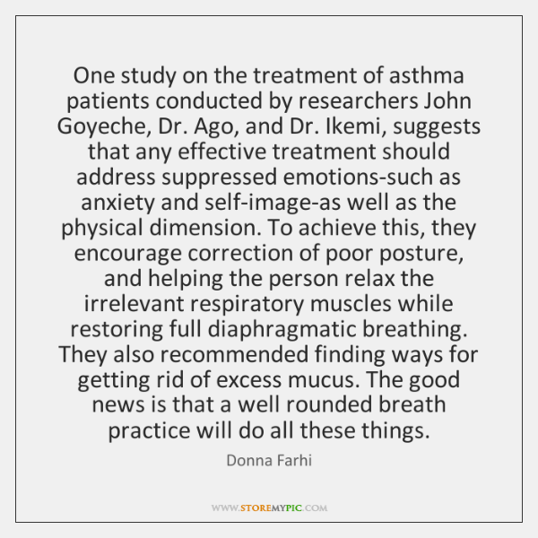 One study on the treatment of asthma patients conducted by researchers John ...