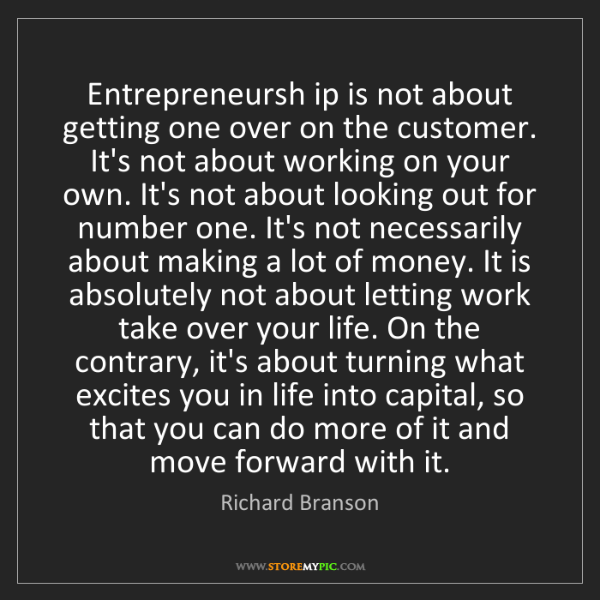 Richard Branson: Entrepreneursh ip is not about getting one over on the...