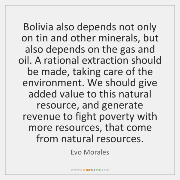 Bolivia also depends not only on tin and other minerals, but also ...