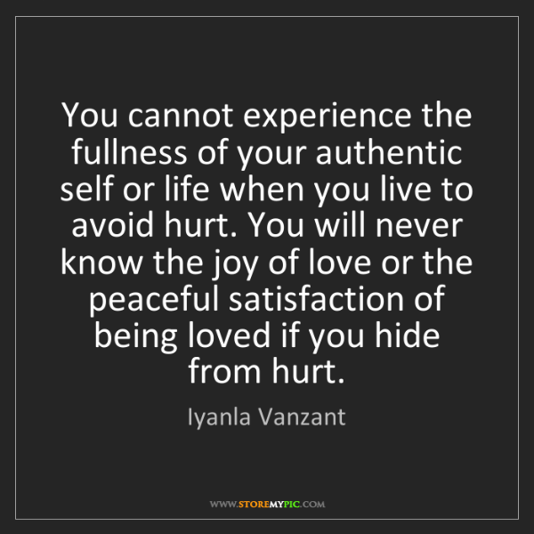 Iyanla Vanzant: You cannot experience the fullness of your authentic...