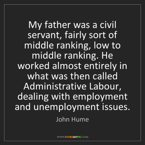 John Hume: My father was a civil servant, fairly sort of middle...