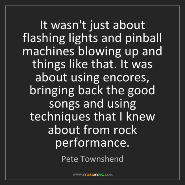 Pete Townshend: It wasn't just about flashing lights and pinball machines...
