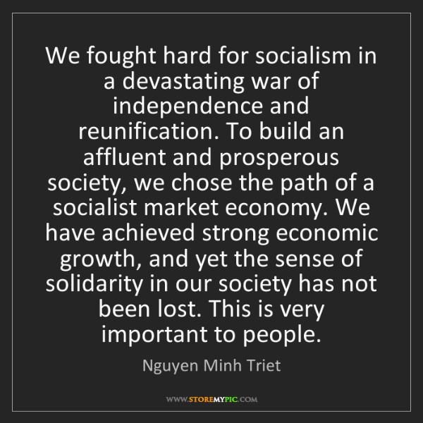 Nguyen Minh Triet: We fought hard for socialism in a devastating war of...