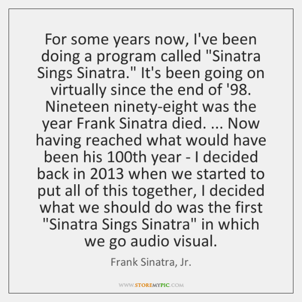 """For some years now, I've been doing a program called """"Sinatra Sings ..."""